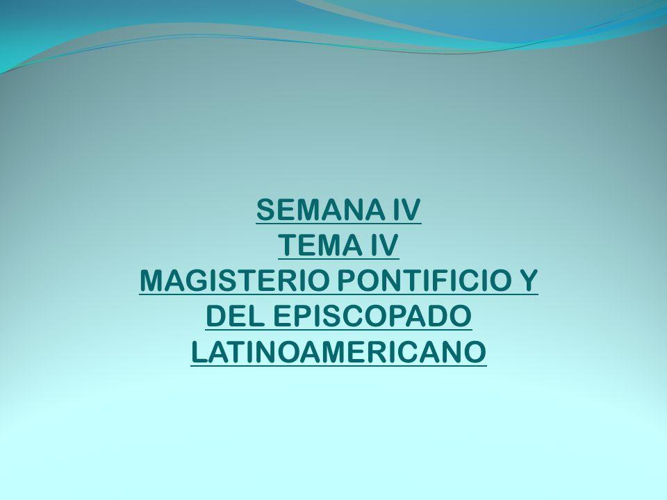 MAGISTERIO PONTIFICIO Y DEL EPISCOPADO LATINOAMERICANO