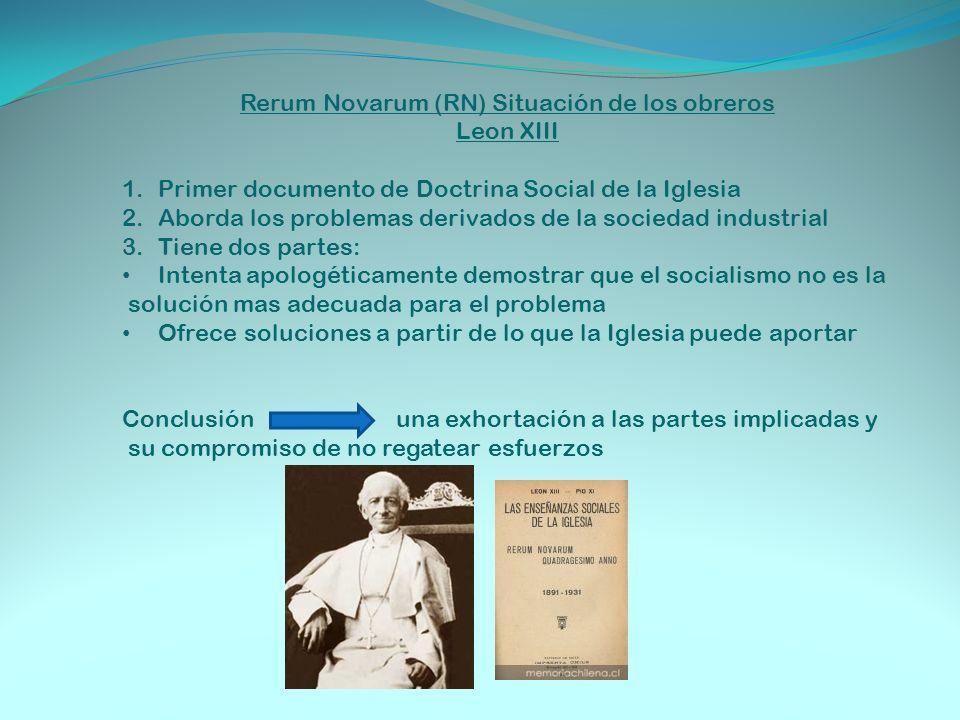 Rerum Novarum (RN) Situación de los obreros