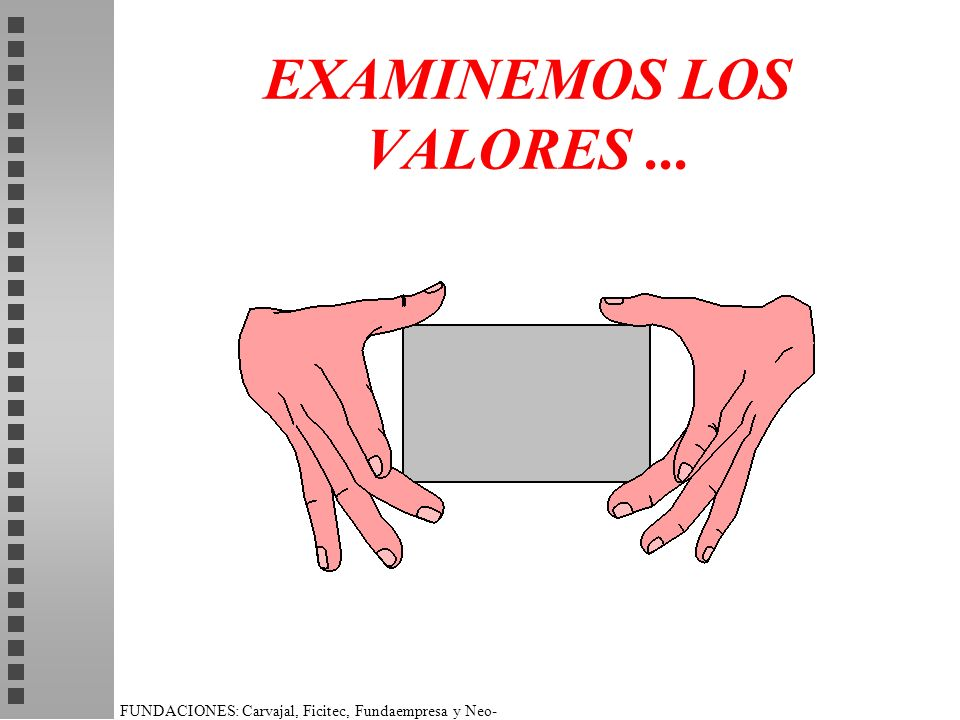 EXAMINEMOS LOS VALORES ...