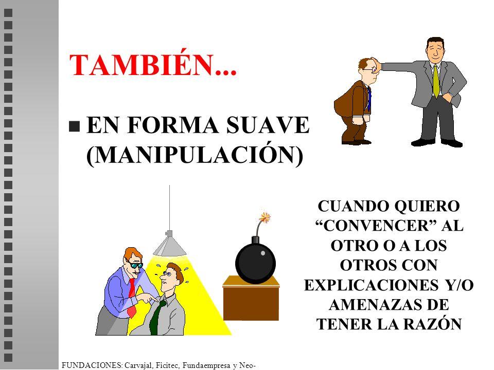 TAMBIÉN... EN FORMA SUAVE (MANIPULACIÓN)