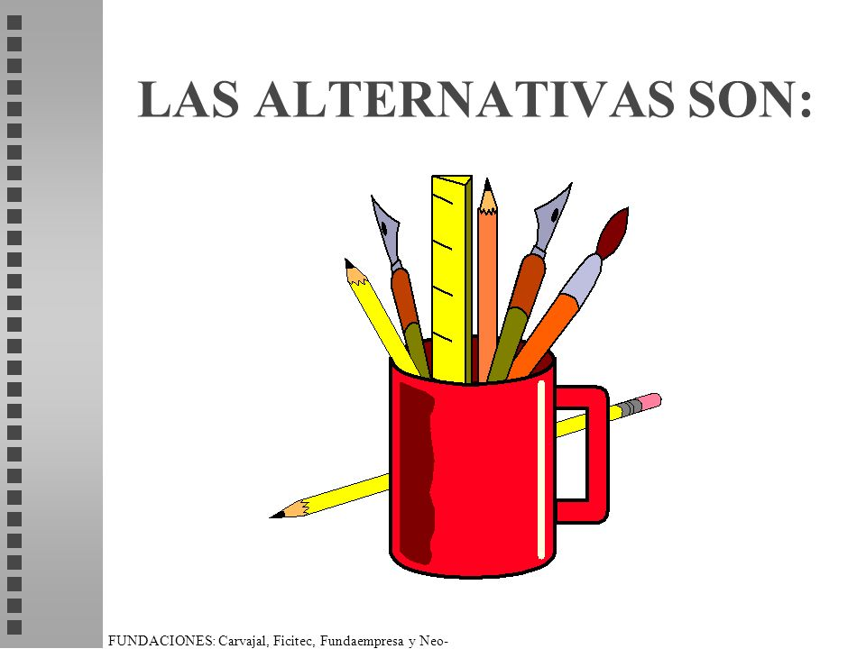 LAS ALTERNATIVAS SON: LAS ALTERNATIVAS