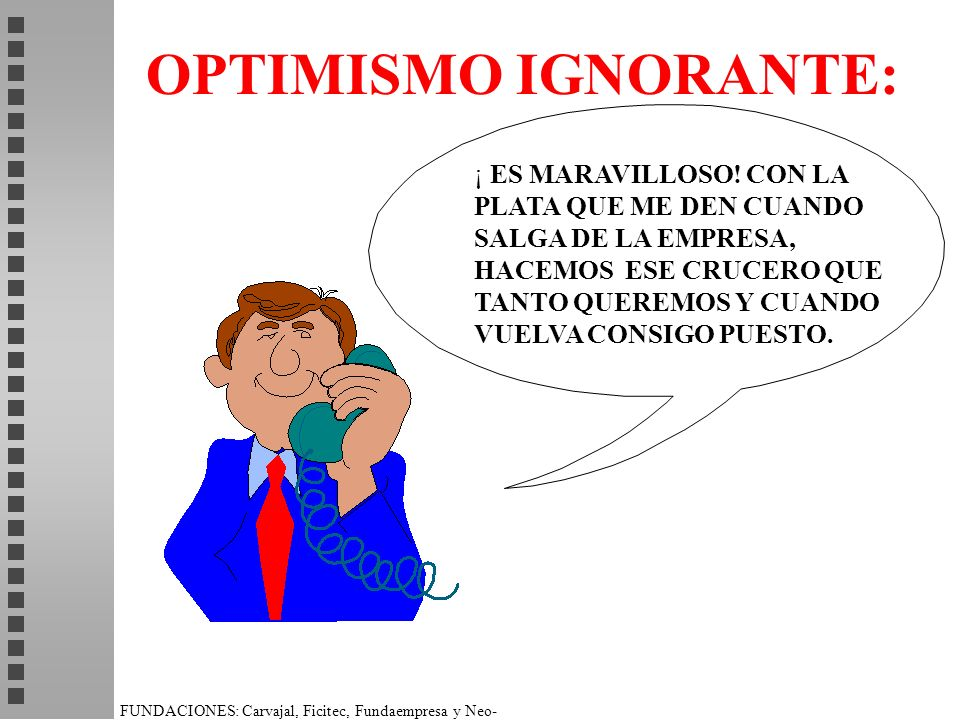 OPTIMISMO IGNORANTE: