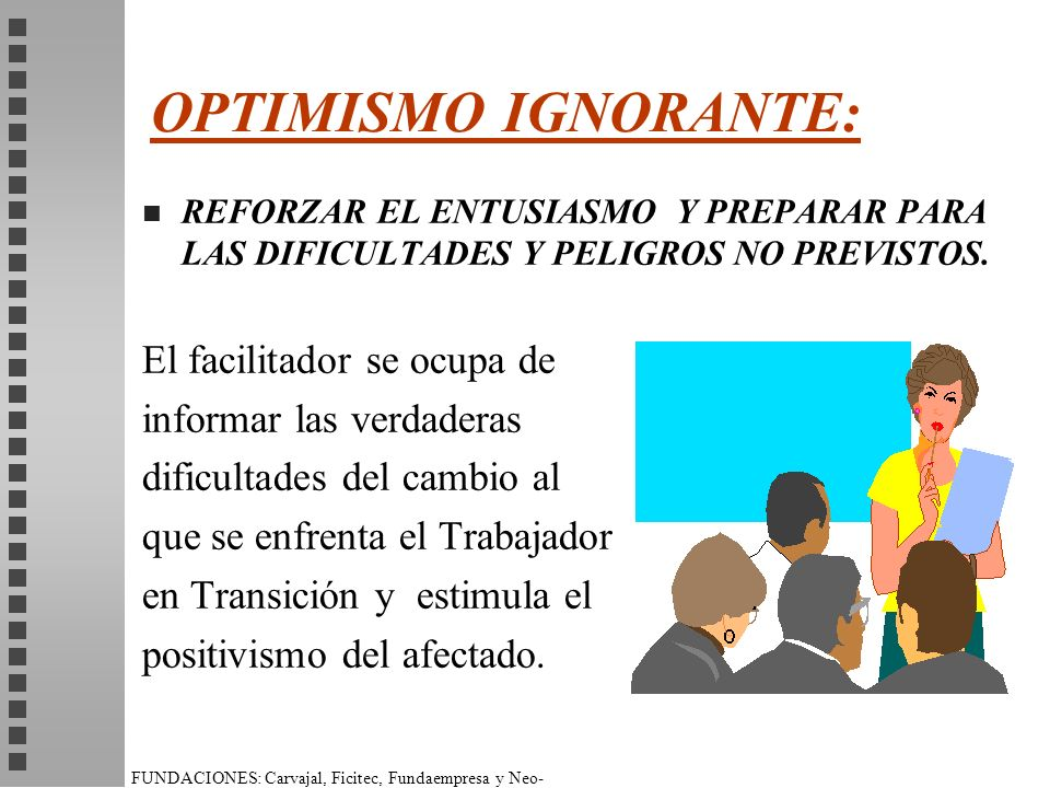 OPTIMISMO IGNORANTE: El facilitador se ocupa de