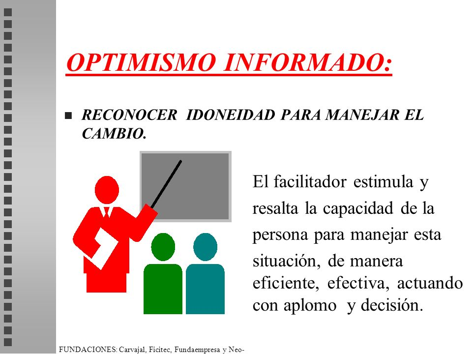 OPTIMISMO INFORMADO: resalta la capacidad de la