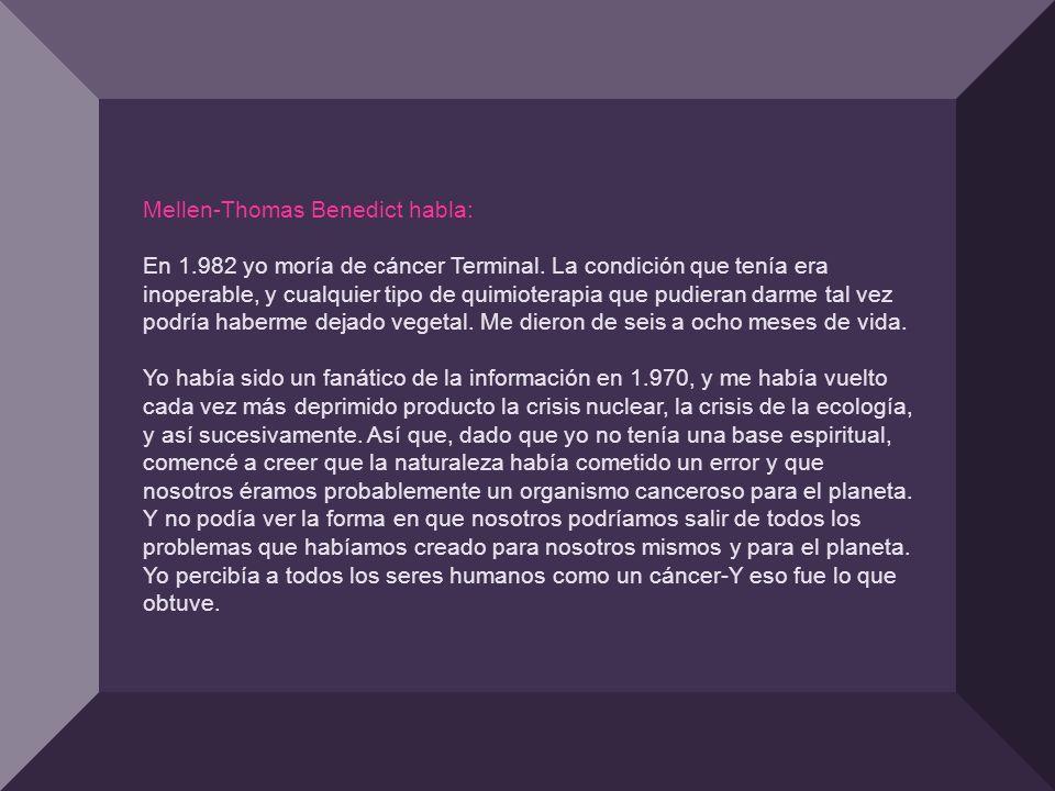 Mellen-Thomas Benedict habla: En 1. 982 yo moría de cáncer Terminal