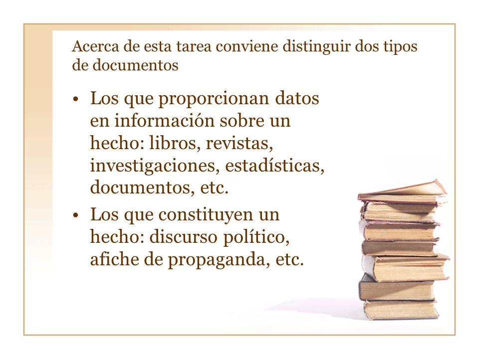 Acerca de esta tarea conviene distinguir dos tipos de documentos