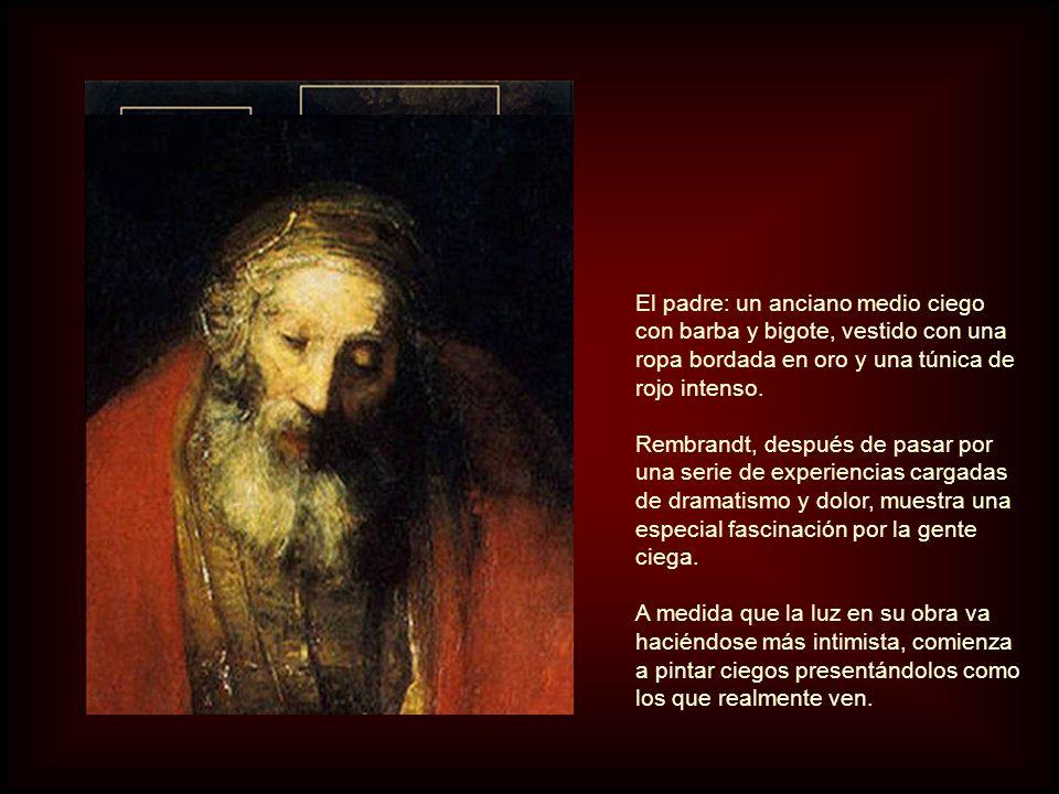 El padre: un anciano medio ciego con barba y bigote, vestido con una ropa bordada en oro y una túnica de rojo intenso.
