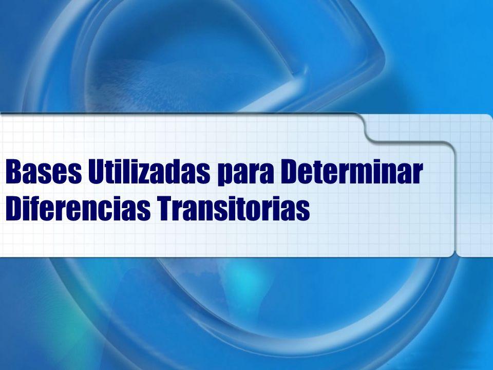 Bases Utilizadas para Determinar Diferencias Transitorias