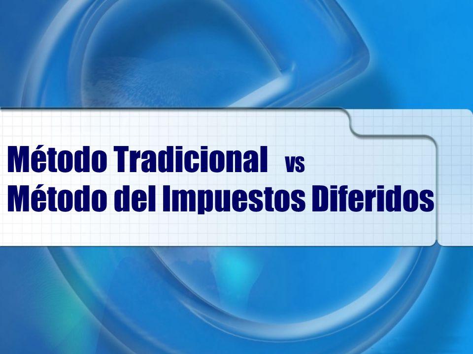 Método Tradicional VS Método del Impuestos Diferidos