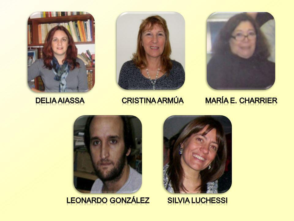 Delia Aiassa Cristina Armúa María E. Charrier Leonardo González