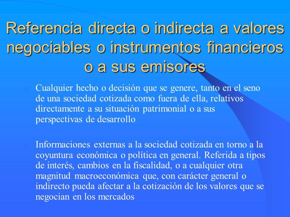 Referencia directa o indirecta a valores negociables o instrumentos financieros o a sus emisores