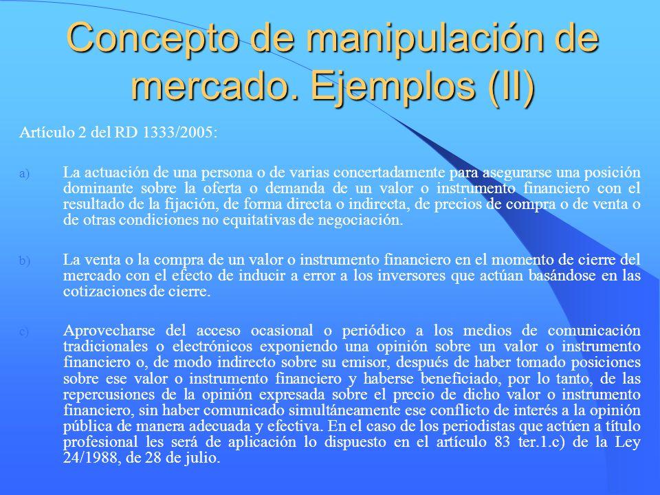 Concepto de manipulación de mercado. Ejemplos (II)