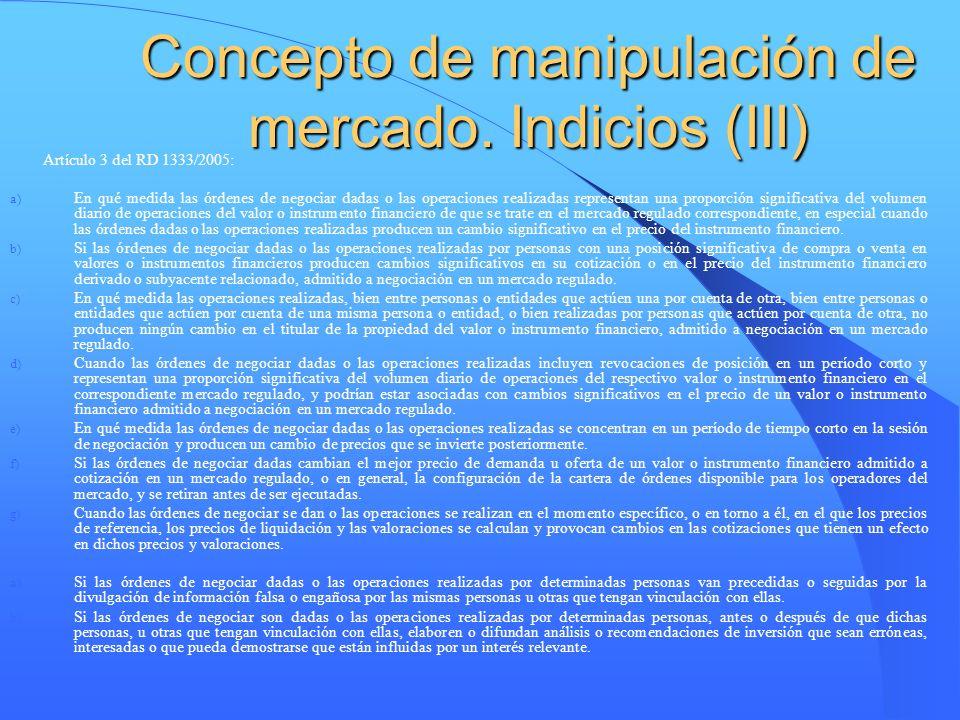 Concepto de manipulación de mercado. Indicios (III)