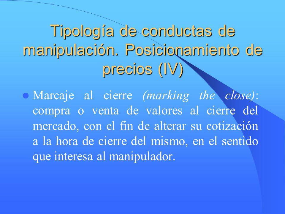 Tipología de conductas de manipulación. Posicionamiento de precios (IV)