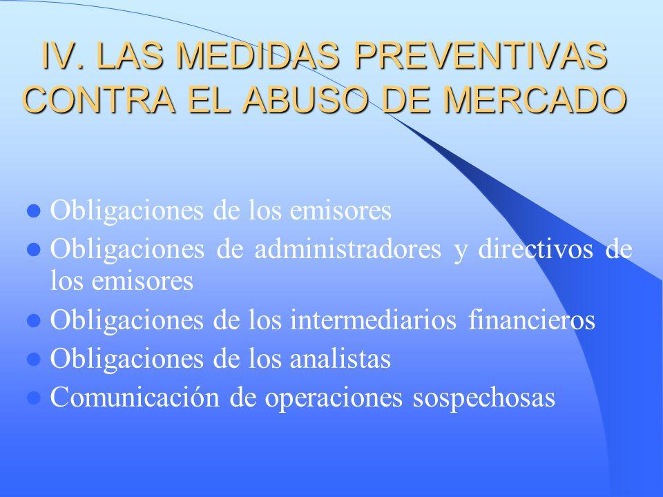 IV. LAS MEDIDAS PREVENTIVAS CONTRA EL ABUSO DE MERCADO