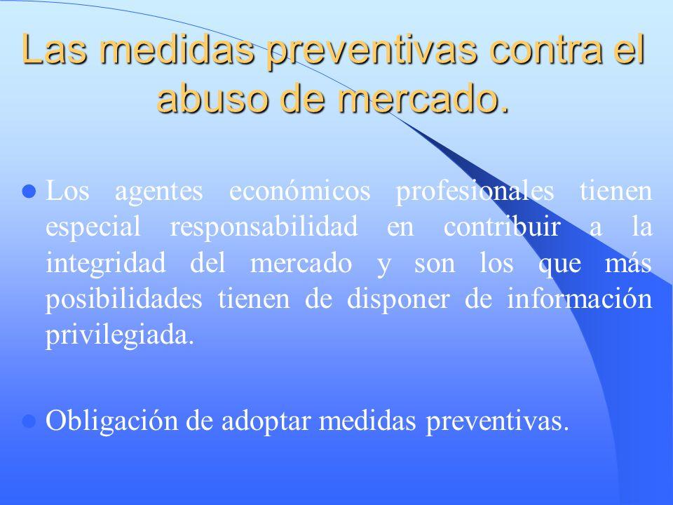 Las medidas preventivas contra el abuso de mercado.