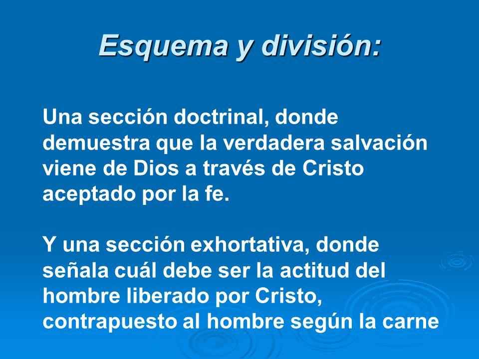 Esquema y división:Una sección doctrinal, donde demuestra que la verdadera salvación viene de Dios a través de Cristo aceptado por la fe.
