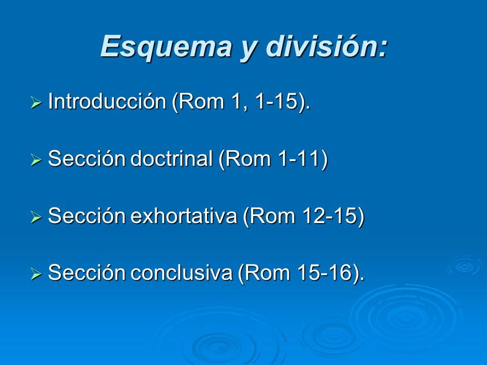 Esquema y división: Introducción (Rom 1, 1-15).