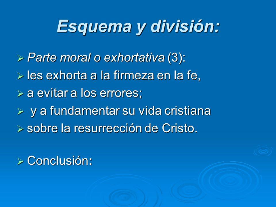 Esquema y división: Parte moral o exhortativa (3):