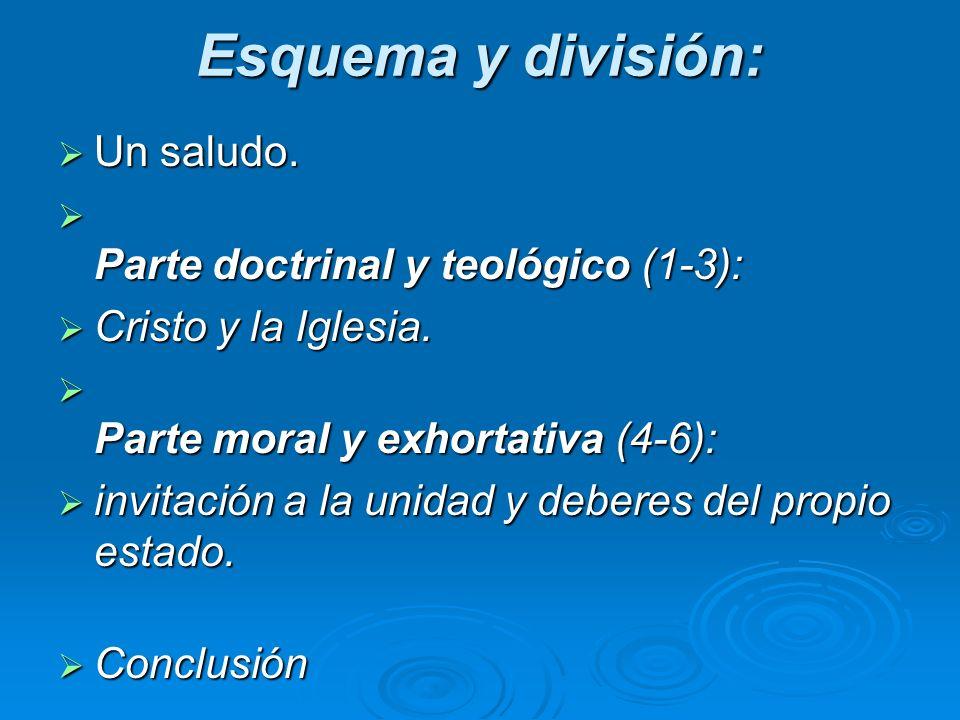 Esquema y división: Un saludo. Parte doctrinal y teológico (1-3):