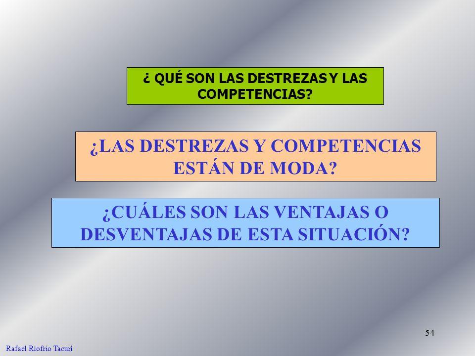 ¿LAS DESTREZAS Y COMPETENCIAS ESTÁN DE MODA