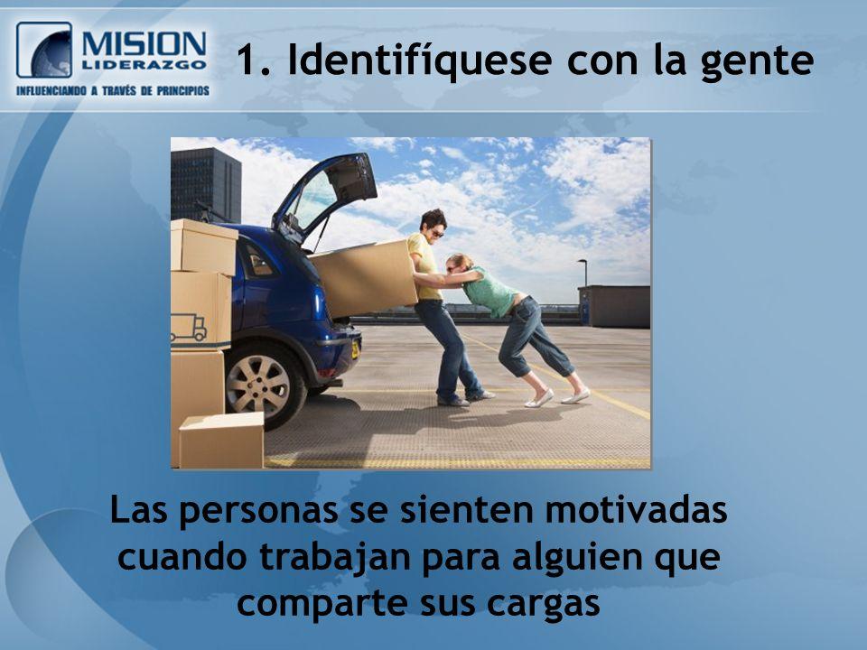 1. Identifíquese con la gente
