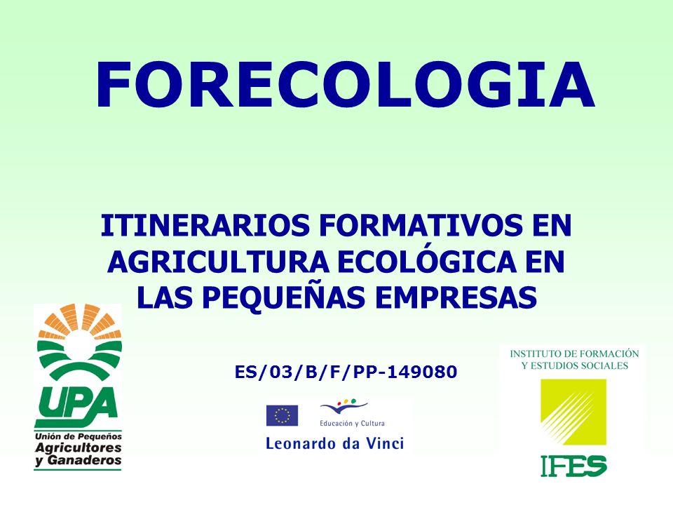 FORECOLOGIA ITINERARIOS FORMATIVOS EN AGRICULTURA ECOLÓGICA EN LAS PEQUEÑAS EMPRESAS.