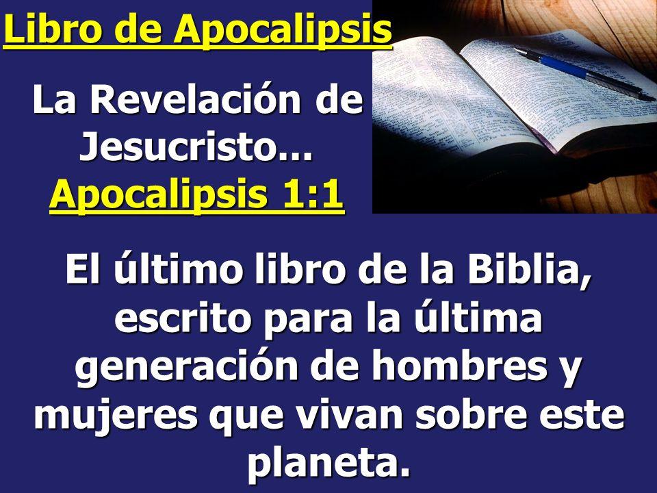 La Revelación de Jesucristo... Apocalipsis 1:1