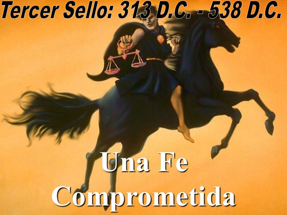 Tercer Sello: 313 D.C. - 538 D.C. Una Fe Comprometida