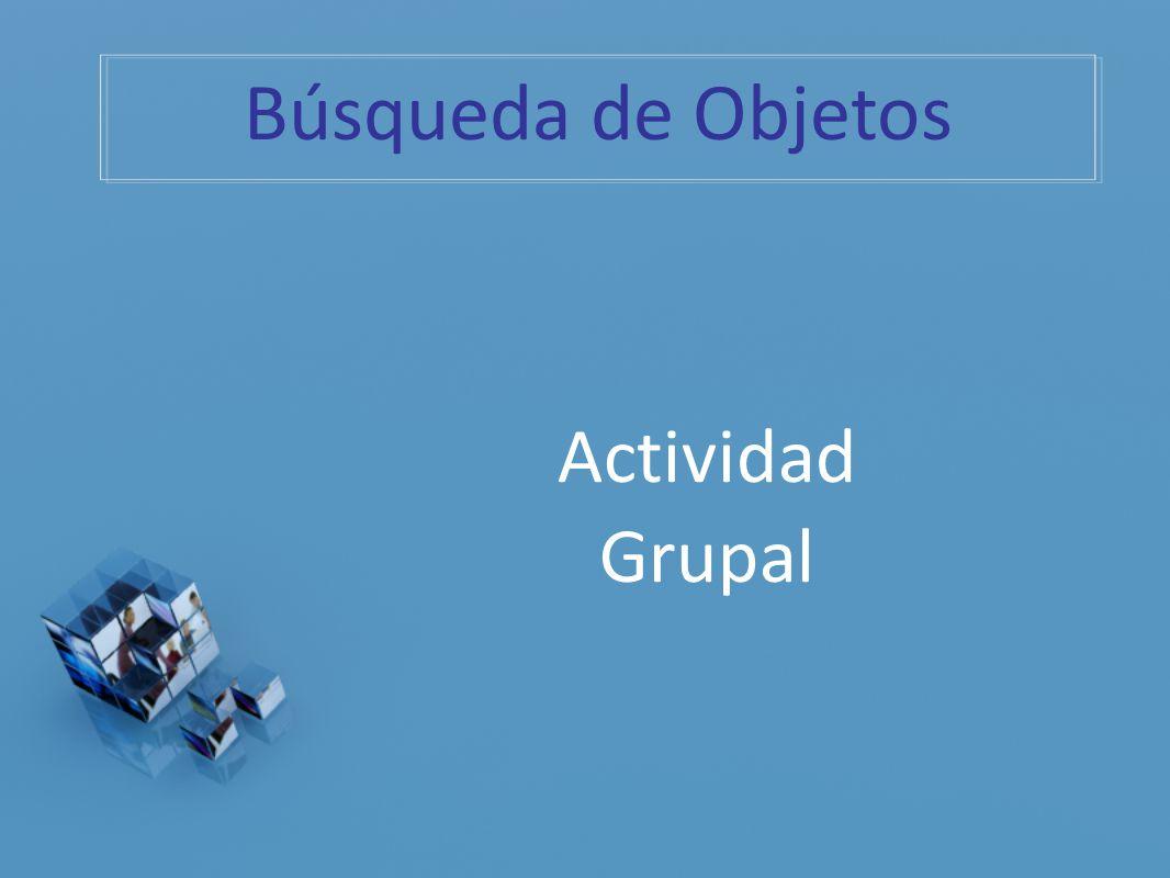Búsqueda de Objetos Actividad Grupal Explicación de la dinámica… 20