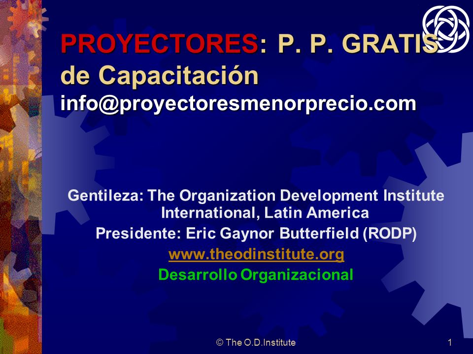 Presidente: Eric Gaynor Butterfield (RODP) Desarrollo Organizacional