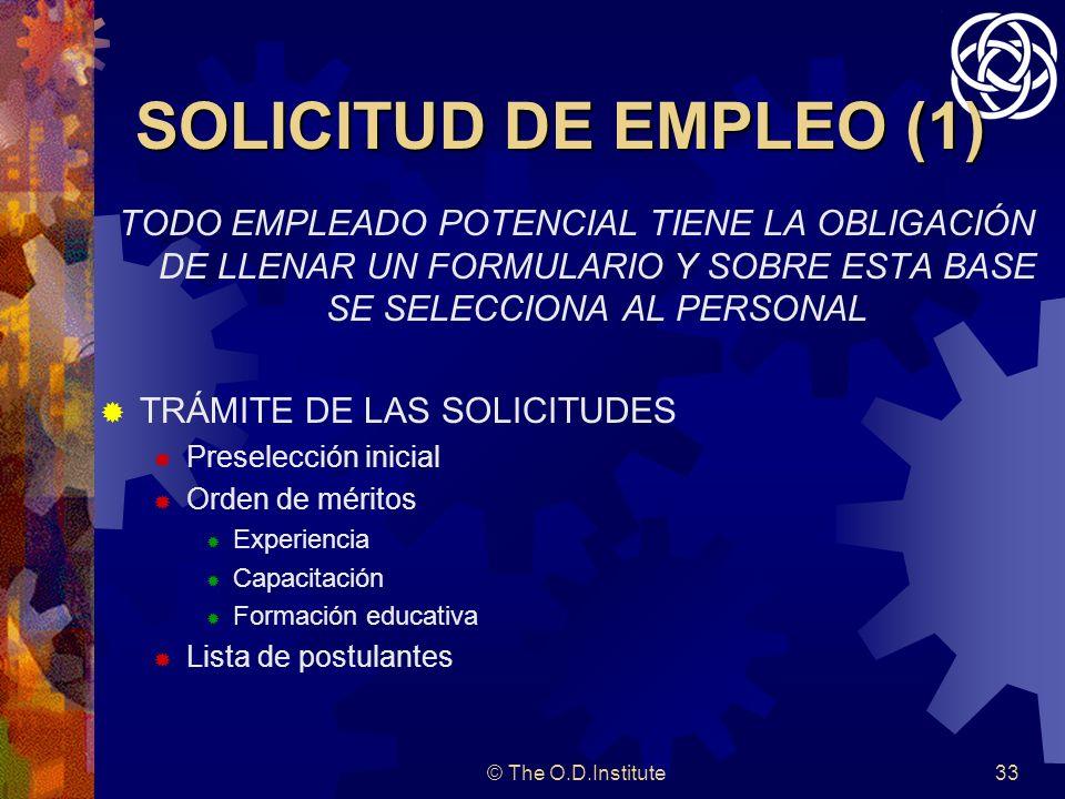 SOLICITUD DE EMPLEO (1)TODO EMPLEADO POTENCIAL TIENE LA OBLIGACIÓN DE LLENAR UN FORMULARIO Y SOBRE ESTA BASE SE SELECCIONA AL PERSONAL.