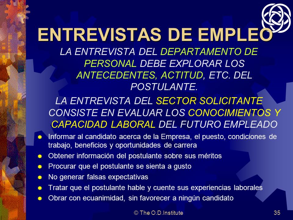 ENTREVISTAS DE EMPLEOLA ENTREVISTA DEL DEPARTAMENTO DE PERSONAL DEBE EXPLORAR LOS ANTECEDENTES, ACTITUD, ETC. DEL POSTULANTE.