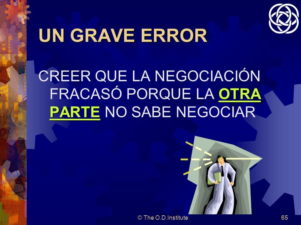 UN GRAVE ERROR CREER QUE LA NEGOCIACIÓN FRACASÓ PORQUE LA OTRA PARTE NO SABE NEGOCIAR.