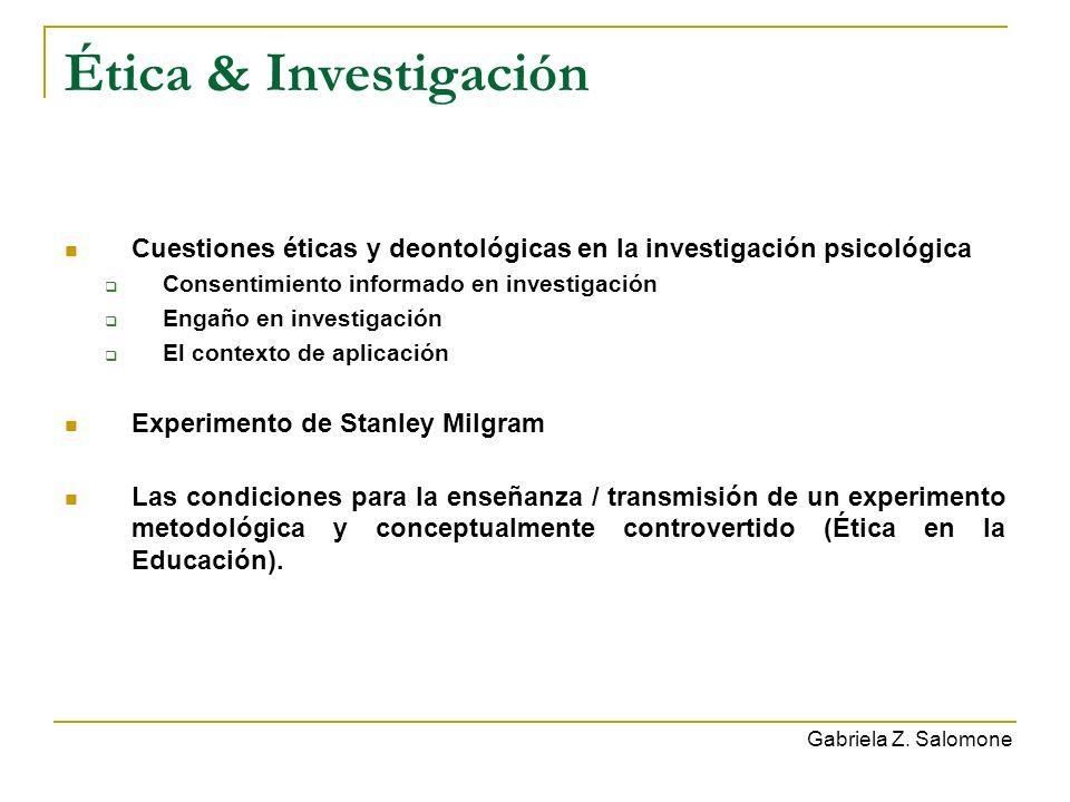 Ética & Investigación Cuestiones éticas y deontológicas en la investigación psicológica. Consentimiento informado en investigación.