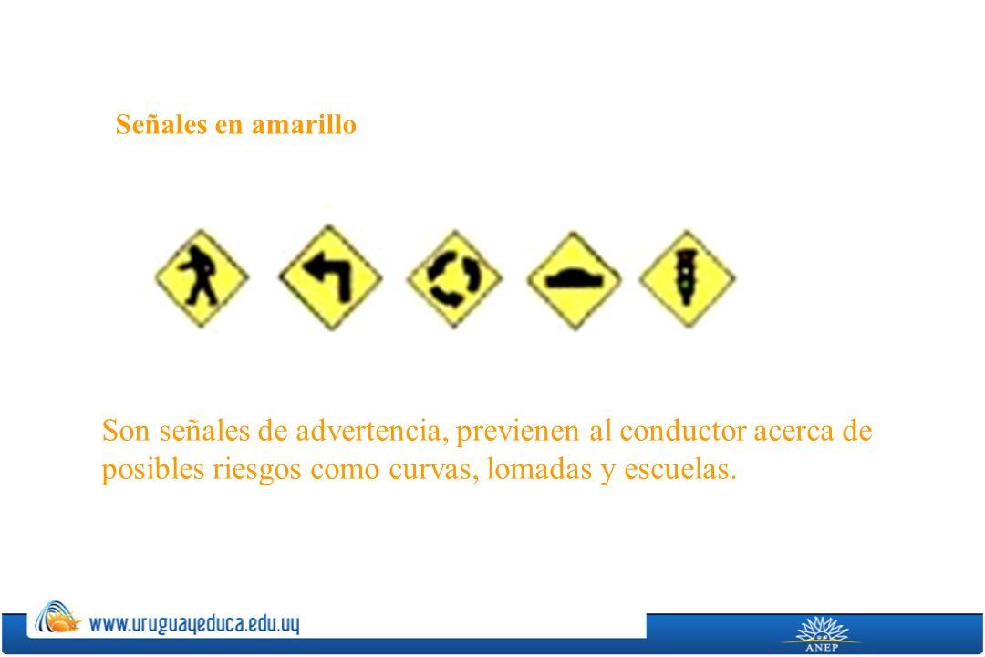 Señales en amarillo Son señales de advertencia, previenen al conductor acerca de posibles riesgos como curvas, lomadas y escuelas.