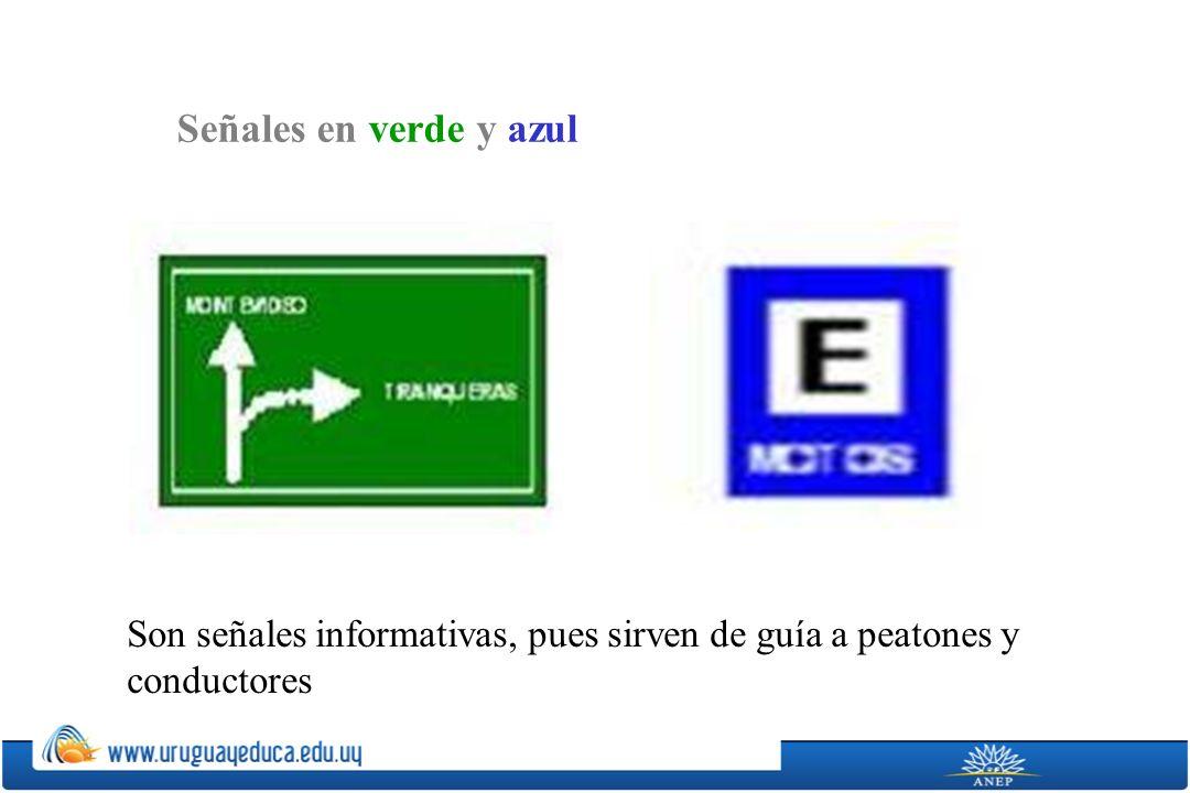 Señales en verde y azul Son señales informativas, pues sirven de guía a peatones y conductores