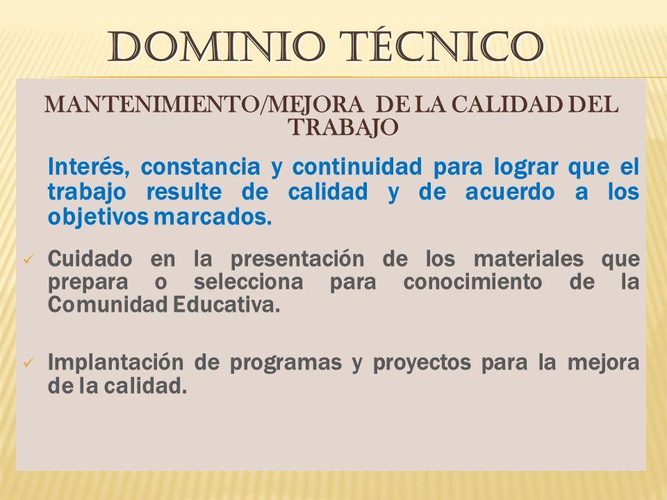 MANTENIMIENTO/MEJORA DE LA CALIDAD DEL TRABAJO