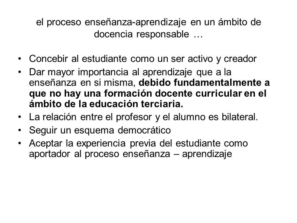 el proceso enseñanza-aprendizaje en un ámbito de docencia responsable …