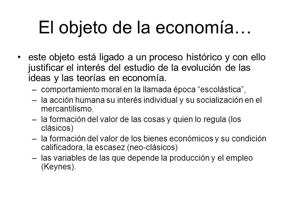 El objeto de la economía…