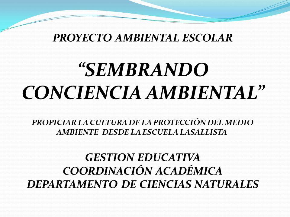 PROYECTO AMBIENTAL ESCOLAR SEMBRANDO CONCIENCIA AMBIENTAL