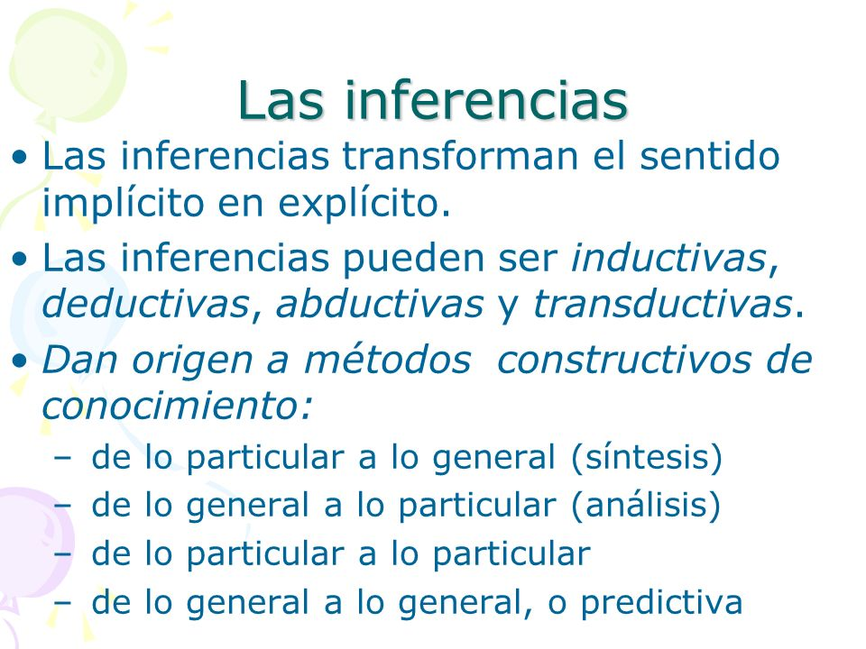Las inferencias Las inferencias transforman el sentido implícito en explícito.