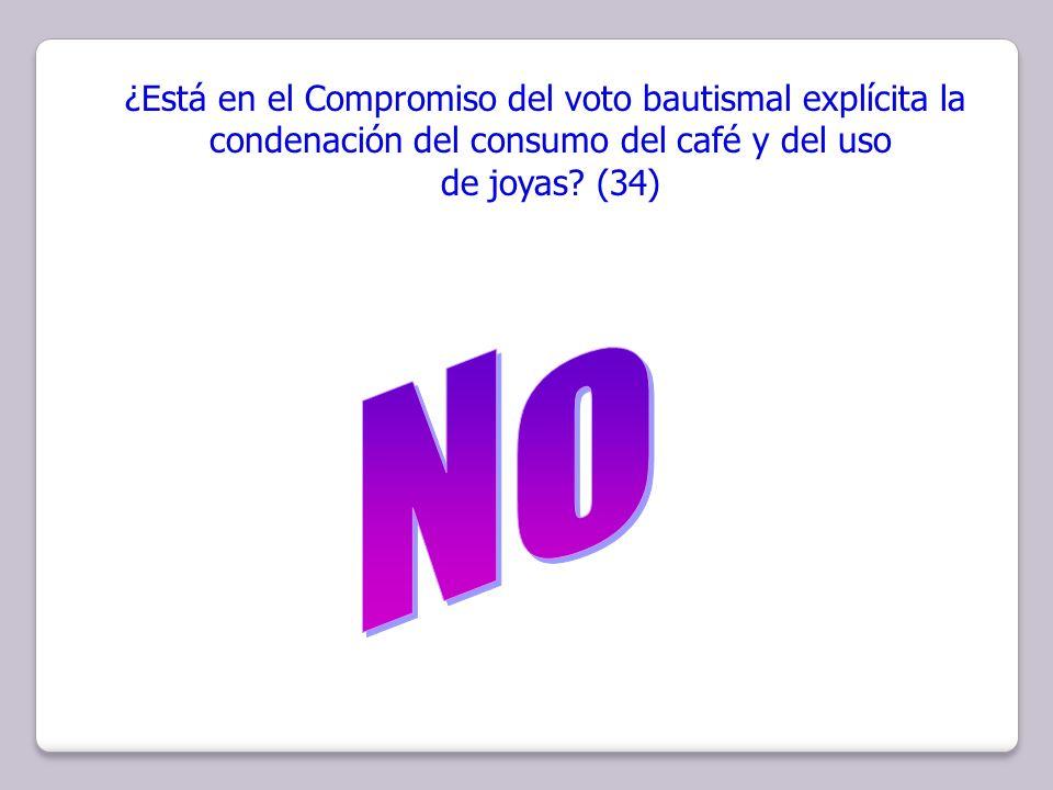 No ¿Está en el Compromiso del voto bautismal explícita la