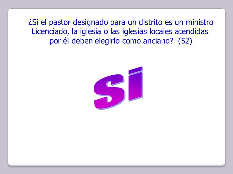 Si ¿Si el pastor designado para un distrito es un ministro