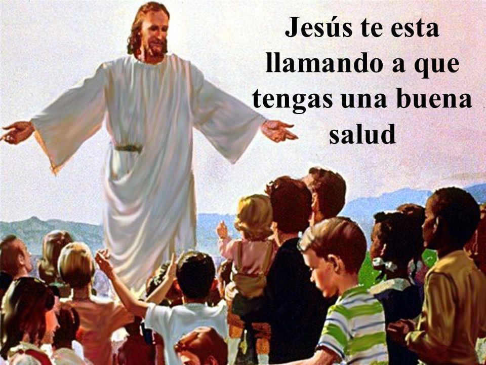 Jesús te esta llamando a que tengas una buena salud