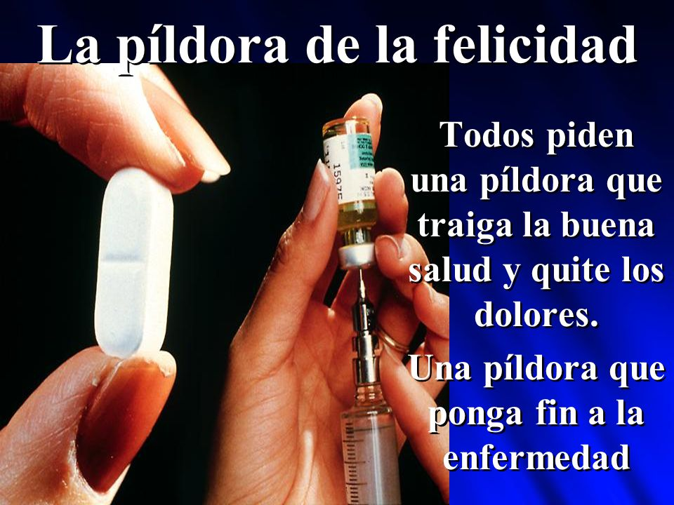 La píldora de la felicidad