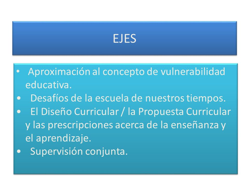 EJES Aproximación al concepto de vulnerabilidad educativa.