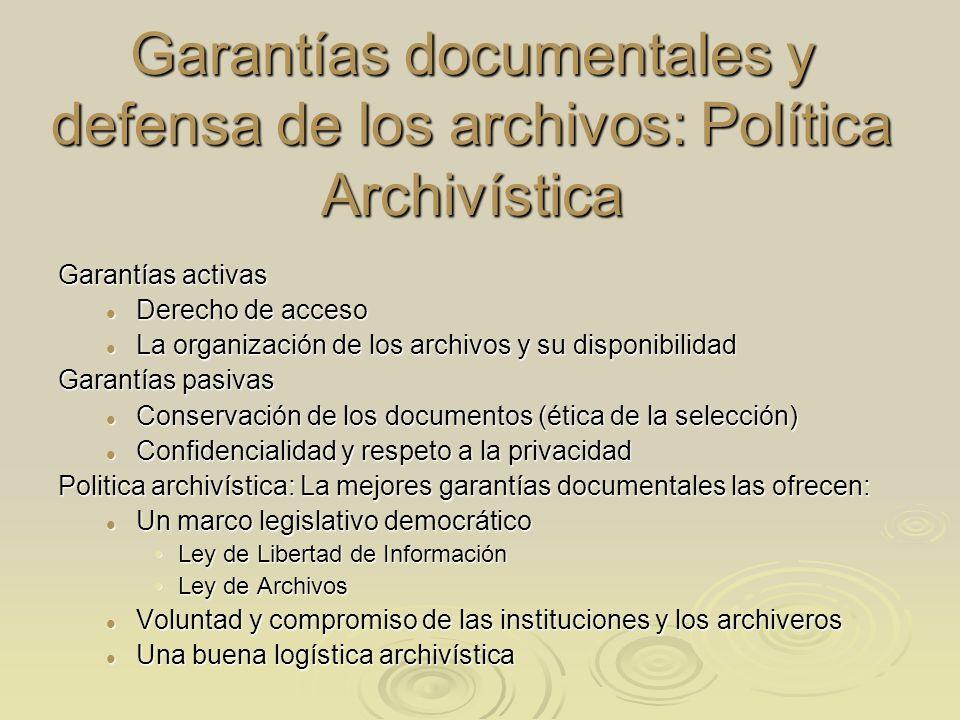 Garantías documentales y defensa de los archivos: Política Archivística