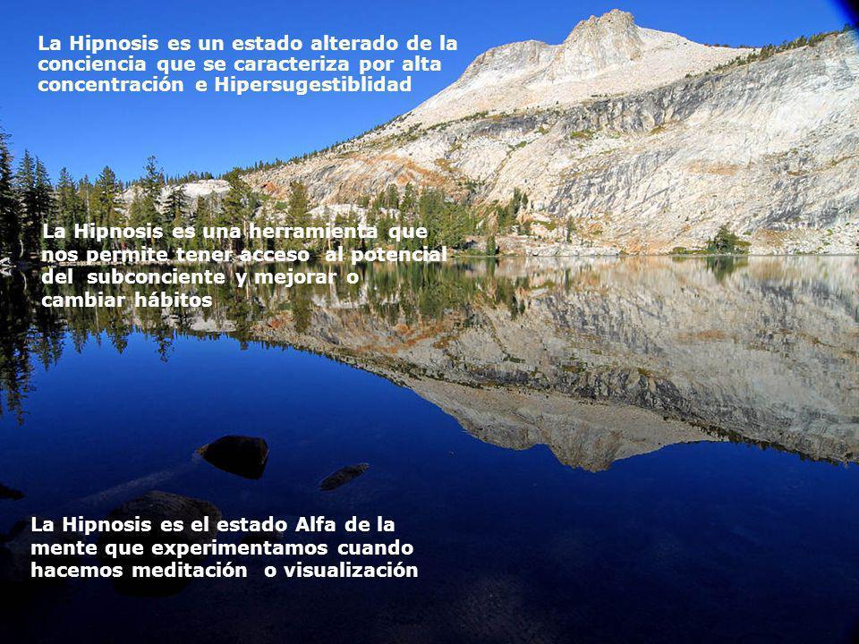 La Hipnosis es un estado alterado de la conciencia que se caracteriza por alta concentración e Hipersugestiblidad