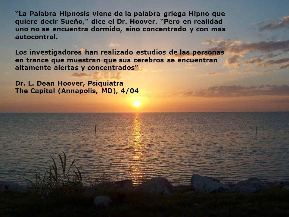 La Palabra Hipnosis viene de la palabra griega Hipno que quiere decir Sueño, dice el Dr.